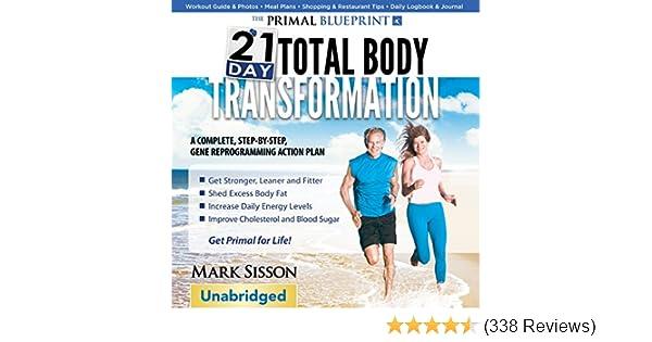 Amazon the primal blueprint 21 day total body transformation a amazon the primal blueprint 21 day total body transformation a step by step gene reprogramming action plan audible audio edition mark sisson malvernweather Images