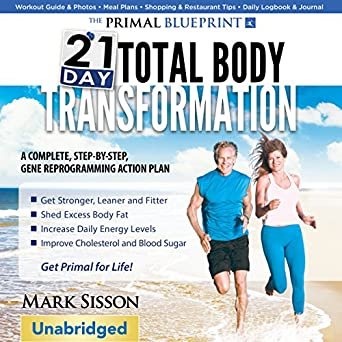 Amazon the primal blueprint 21 day total body transformation a amazon the primal blueprint 21 day total body transformation a step by step gene reprogramming action plan audible audio edition mark sisson malvernweather Image collections