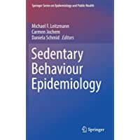 Sedentary Behaviour Epidemiology (Springer Series on Epidemiology and Public Health)