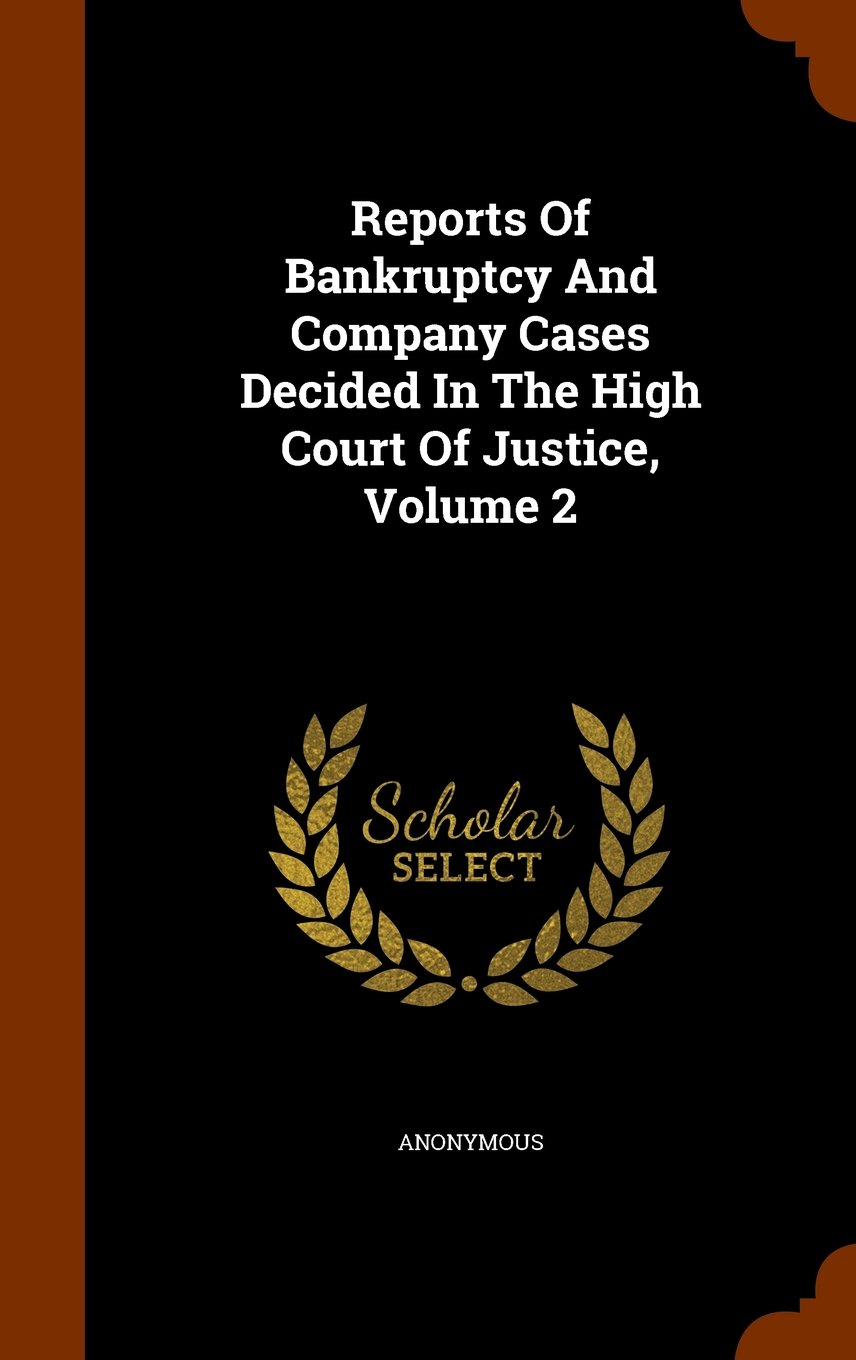 Reports Of Bankruptcy And Company Cases Decided In The High Court Of Justice, Volume 2 ebook