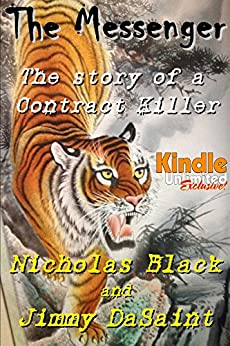 The Messenger: The Story of a Contract Killer: Urban Fiction (Urban Fiction by Nicholas Black Book 1) by [Black, Nicholas, DaSaint, Jimmy]