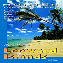 Leeward Islands Adventure Guide: Anguilla, Antigua, St. Barts, St. Kitts & St. Martin: Adventure Guides