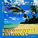Leeward Islands Adventure Guide: Anguilla, Antigua, St. Barts, St. Kitts & St. Martin: Adventure Guides Audiobook by KC Nash Narrated by Steve Ryan