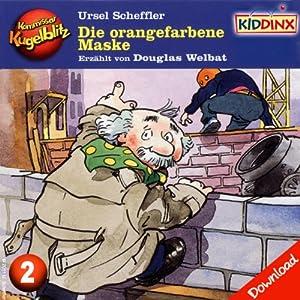 Die orangefarbene Maske (Kommissar Kugelblitz 2) Hörbuch