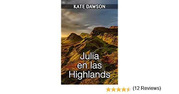 Julia en las Highlands (Julia y amigas nº 1) eBook: Kate Dawson: Amazon.es: Tienda Kindle