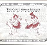 The Coast Miwok Indians of the Point Reyes Area, Sylvia B. Thalman, 0911235043