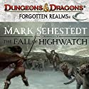 The Fall of Highwatch: Forgotten Realms: Chosen of Nendawen, Book 1 Audiobook by Mark Sehestedt Narrated by Dara Rosenberg