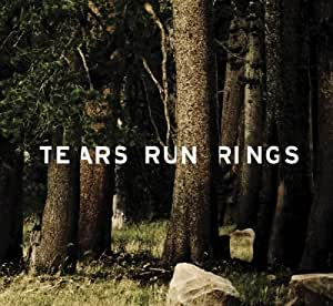 Tears Run Rings Song