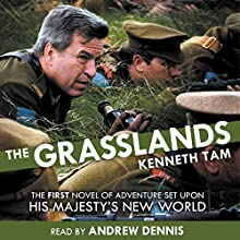 The Grasslands: His Majesty's New World, Book 1 Audiobook by Kenneth Tam Narrated by Andrew Dennis