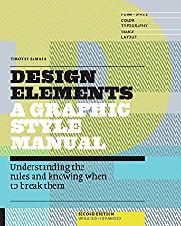 Design Elements, 2nd Edition: Understanding the rules and knowing when to break them - Updated and Expanded