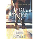 Trial by Fire: A Romantic Suspense Novel (Hometown Heroes)