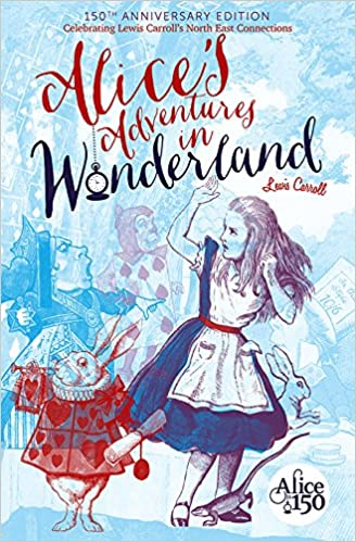 5f6f93c12dae Alice s Adventures in Wonderland  150th Anniversary Edition ...