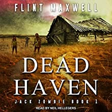 Dead Haven: Jack Zombie Series, Book 1 Audiobook by Flint Maxwell Narrated by Neil Hellegers