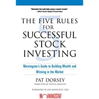 The Five Rules for Successful Stock Investing: Morningstar′s Guide to Building Wealth and Winning in the Market