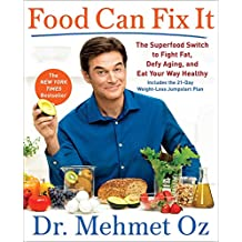 Food Can Fix It: The Superfood Switch to Fight Fat, Defy Aging, and Eat Your Way Healthy
