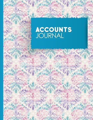 Accounts Journal: General Accounting, Daily Bookkeeping Ledger, Credit And Debit, Hydrangea Flower Cover (Volume 68)