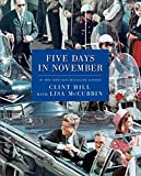 Five Days in November, Clint Hill and Lisa McCubbin, 1476731500