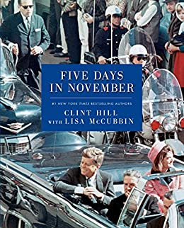 Five Days in November by [Hill, Clint, McCubbin, Lisa]