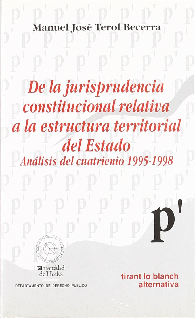 De La Jurisprudencia Constitucional Relativa A La Estructura