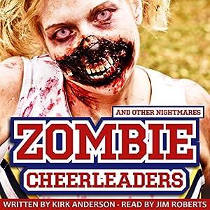 Zombie Cheerleaders: And Other Nightmares Audiobook