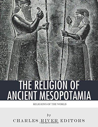 Religions of the World: The Religion of Ancient Mesopotamia