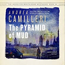 The Pyramid of Mud: The Inspector Montalbano, Book 22 Audiobook by Andrea Camilleri, Stephen Sartarelli - translator Narrated by Grover Gardner