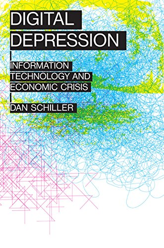 Download Digital Depression: Information Technology and Economic Crisis (Geopolitics of Information) ebook