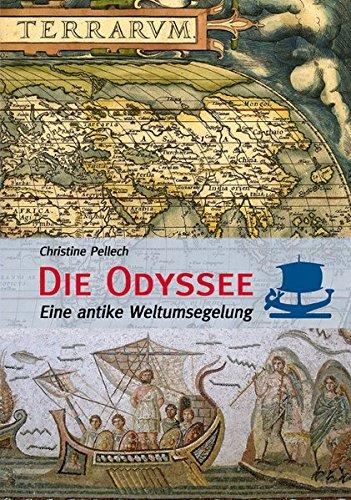 Die Odyssee: Eine antike Weltumseglung
