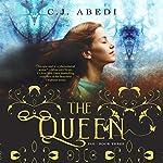 The Queen: Fae, Book 3   C.J. Abedi