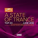A State Of Trance Top 20 - June 2018 (Selected by Armin van Buuren)