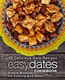 Best BookSumo Press Cooking Books - Easy Dates Cookbook: 50 Delicious Date Recipes; Simple Review
