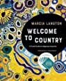 Marcia Langton: Welcome to Country: A Travel Guide to Indigenous Australia