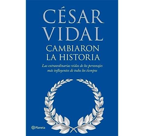 Cambiaron la historia ((Fuera de colección)): Amazon.es: Vidal ...