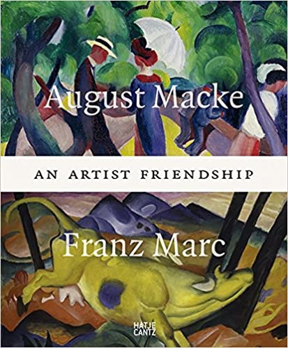 August Macke and Franz Marc: An Artist Friendship