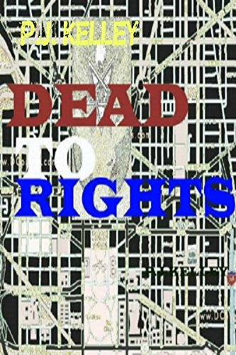 DEAD TO RIGHTS: Zombie World Order Part Two by [Kelley, P.J.]
