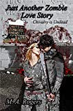Chivalry is Undead (Just Another Zombie Love Story Book 1)