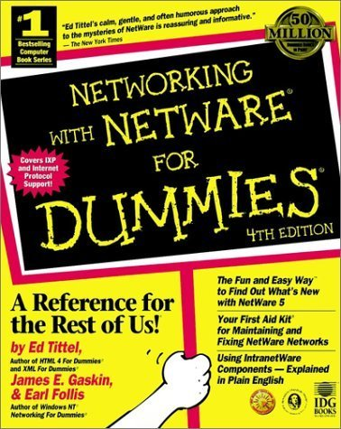 Tittel, Ed; Follis, Earl; Gaskin, James E.'s Networking With NetWare for Dummies 4th (fourth) edition by Tittel, Ed; Follis, Earl; Gaskin, James E. published by For Dummies [Paperback] (1998) by For Dummies