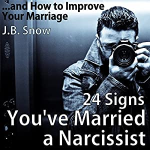 24 Signs You've Married a Narcissist...and How to Improve Your Marriage Audiobook