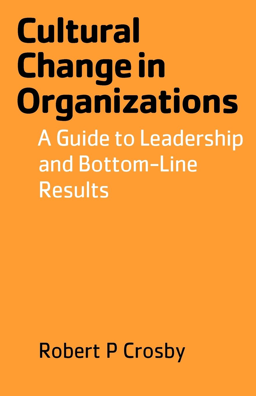 Read Online Cultural Change in Organizations: A Guide to Leadership and Bottom-Line Results ebook