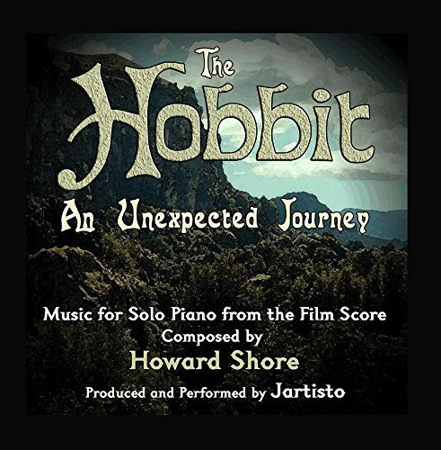The Hobbit: An Unexpected Journey (Music for Solo Piano from the Film Score) by Jartisto (The Hobbit An Unexpected Journey For Sale)