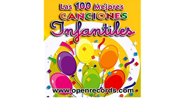 Las 100 Mejores Canciones Infantiles by Various artists on Amazon Music - Amazon.com