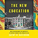 The New Education: How to Revolutionize the University to Prepare Students for a World in Flux Audiobook by Cathy N. Davidson Narrated by Carolyn Cook