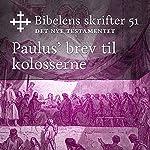 Paulus' brev til kolosserne (Bibel2011 - Bibelens skrifter 51 - Det Nye Testamentet)    KABB