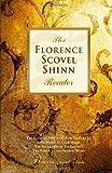 The Florence Scovel Shinn Reader, Florence Scovel Shinn, 145155883X