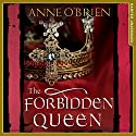 The Forbidden Queen Audiobook by Anne O'Brien Narrated by Emily Lucienne