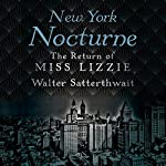 New York Nocturne: The Return of Miss Lizzie | Walter Satterthwait