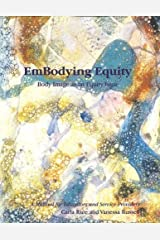 EmBodying Equity: Body Image as an Equity Issue by Carla Rice (2002-01-01) Paperback