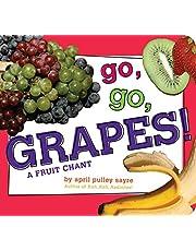 Go, Go, Grapes!: A Fruit Chant (Classic Board Books)