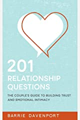 201 Relationship Questions: The Couple's Guide to Building Trust and Emotional Intimacy Paperback
