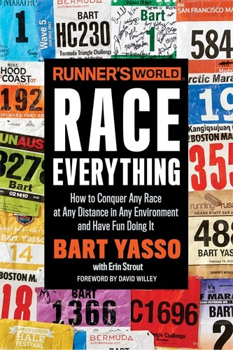 Runners World Race Everything: How to Conquer Any Race at Any Distance in Any Environment and Have Fun Doing It
